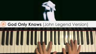 God Only Knows (John Legend Version) (Piano Cover)   Patreon Dedication #145
