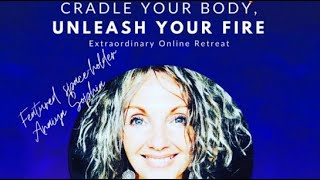 Cradle Your Body, Unleash Your Fire!
