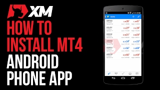 Install MT4 Android Phone Application - Mobile Trader - XM