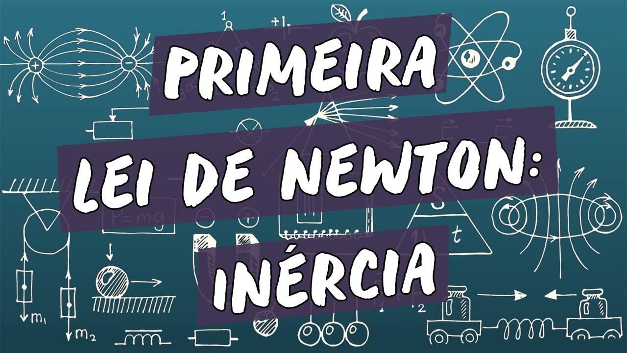 Primeira Lei de Newton: Inércia