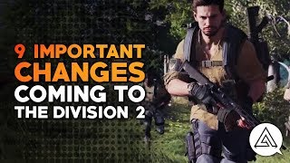 9 Important Changes Coming in The Division 2 - dooclip.me