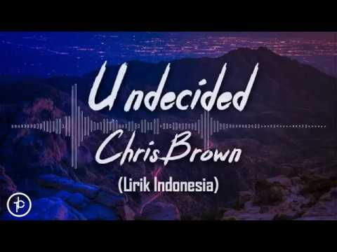 Chris Brown - Undecided (Lirik Dan Arti | Terjemahan)