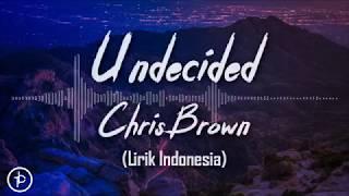 Chris Brown - Undecided (Lirik dan Arti | Terjemahan)