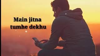 MAIN JITNA TUMHE DEKHU {Title Track} lyrics video - YouTube