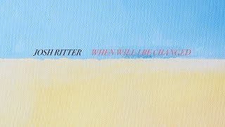 <b>Josh Ritter</b>  When Will I Be Changed Feat Bob Weir Official Lyric Video