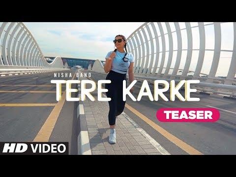 Song Teaser ► Tere Karke | Nisha Bano | Releasing 25 July 2019