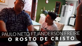 Paulo Neto E Anderson Freire   O Rosto De Cristo (Cover)