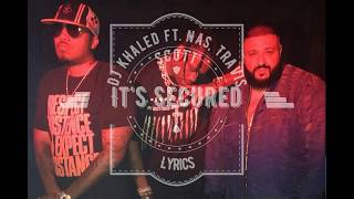 DJ Khaled - It's Secured Ft  Nas, Travis Scott - Lyrics