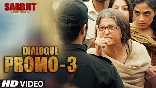 Sarbjit - Dialogue Promo 3