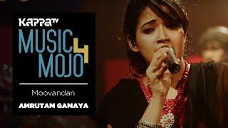Moovandan - Amrutam Gamaya - Music Mojo Season 4 - Kappa TV