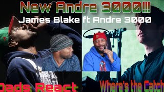 Gambar cover NEW ANDRE 3000 !!! | DADS REACT | JAMES BLAKE FT ANDRE 3000 x WHERE'S THE CATCH? | REACTION