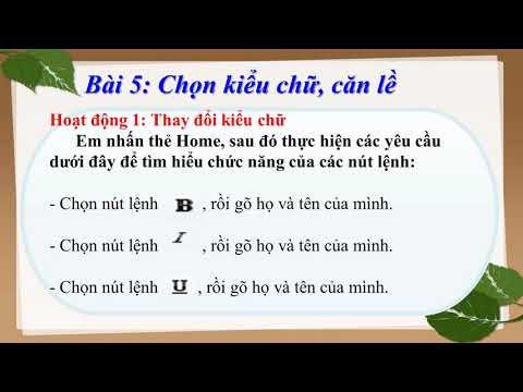 Môn Tin học - Lớp 3 - Bài 5: Chọn kiểu chữ, căn lề (GV - Lê Thị Huyền)