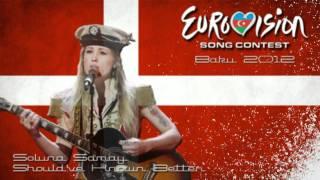 "Eurovision 2012 - Denmark - Soluna Samay - ""Should've Known Better"""
