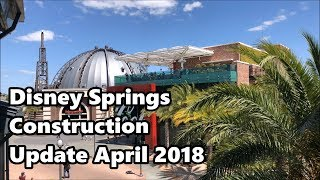 Disney Springs Construction Update (April 2018) | Walt Disney World (4K 60fps)