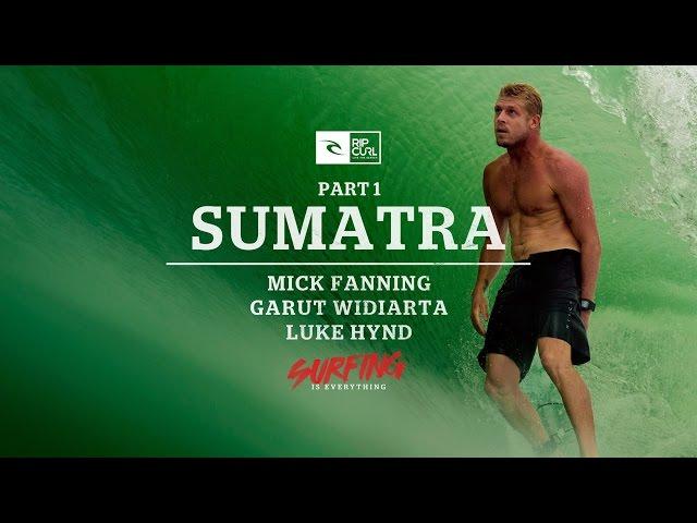 Surfing is Everything: Part 1 Sumatra