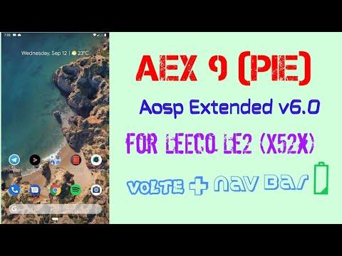Aosp Extented v6 0 (Pie) for LeEco Le2 | Alpha Build | Everything