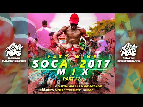 2017 FAST WINE SOCA MIX | Trinidad Barbados Lucian Vincy Grenada Soca & More