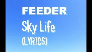 Feeder - Sky Life (lyrics)