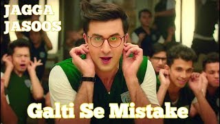 galti se mistake video song| jagga jasoos - YouTube