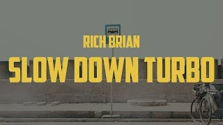 Video Rich Brian - Slow Down Turbo (Lyric Video) MP3, 3GP, MP4, WEBM, AVI, FLV Agustus 2019