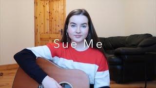 Sue Me   Sabrina Carpenter (cover)