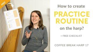 How to create your harp practice routine? FREE practice checklist - Coffee Break Harp 17