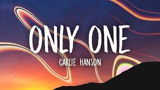 Carlie Hanson   Only One (Lyrics)