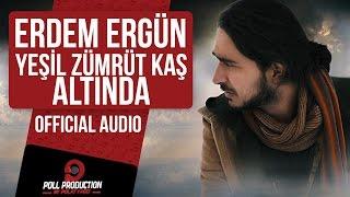 Erdem Ergün - Yeşil Zümrüt Kaş Altında (Official Audio )