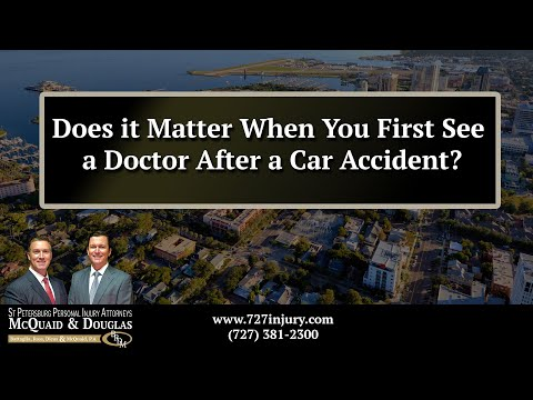 Does it Matter When You First See a Doctor After a Car Accident?