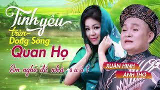 Xuân Hinh & Anh Thơ - Tình Yêu Trên Dòng Sông Quan Họ   Song Ca Quan Họ Bắc Ninh