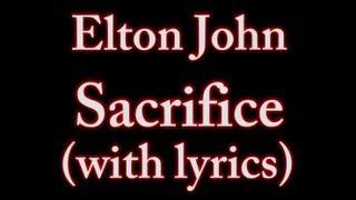 Elton John   Sacrifice (with Lyrics On Screen) !