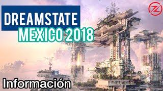 Dreamstate México 2018 | PRECIOS, 2 Escenarios | ZIDACO