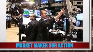 Le vrai metier de Market Maker