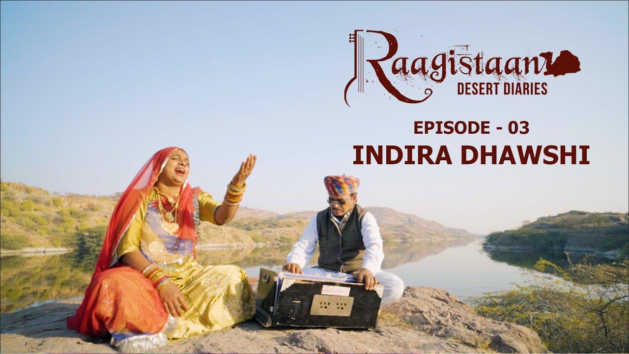 Indira Dhawshi Ep - 03 Raagistaan Desert Diaries