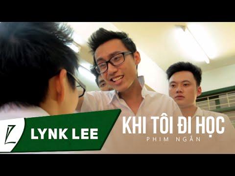 Khi Tôi Đi Học [Short Film] - Lynk Lee...Nhớ thời đi học quá