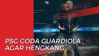 Paris Saint-Germain Goda Pep Guardiola untuk Tinggalkan Manchester City