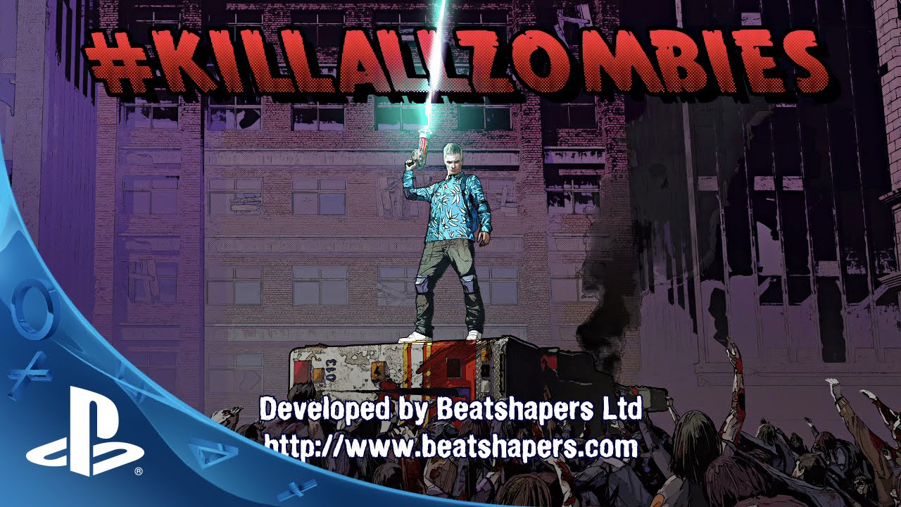 #killallzombies Out Today on PS4