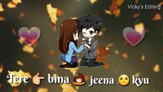 Tere Bina Jeena kya Tere Bina Jeena Kyun - YouTube