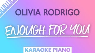 Olivia Rodrigo - enough for you (Karaoke Piano)