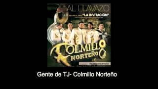 Gente de tj (Audio) - Colmillo Norteño (Video)