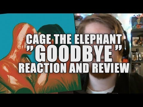 Goodbye - Cage The Elephant - Reaction And Review - Fiery Entertainment