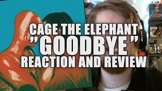 Goodbye   Cage The Elephant   Reaction And Review