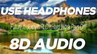 Future ft. Juice Wrld - Hard Work Pays Off (8D AUDIO)