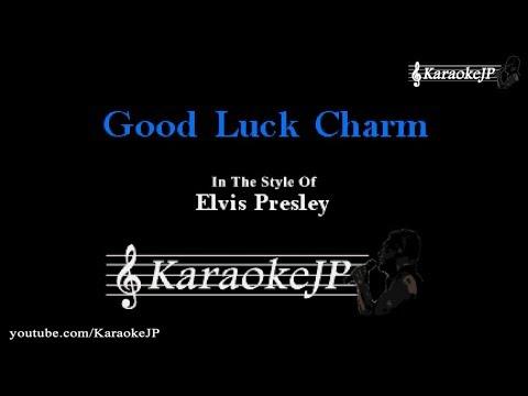 Good Luck Charm (Karaoke) - Elvis Presley