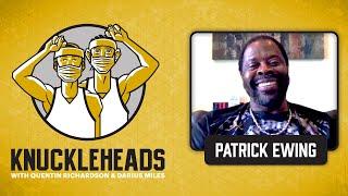 Knicks Legend Patrick Ewing Joins Q and D | Knuckleheads Quarantine: E1 | The Players' Tribune
