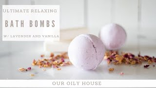 Ultimate Relaxing Bath Bombs | LAVENDER VANILLA BATH BOMB RECIPE