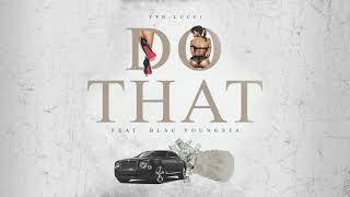 Do That (feat. Blac Youngsta)