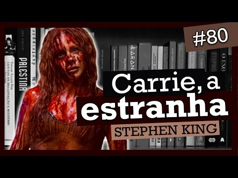 CARRIE, A ESTRANHA - STEPHEN KING (#80)