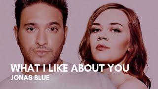 Jonas Blue - What I Like About You (feat. Theresa Rex) (Lyrics)