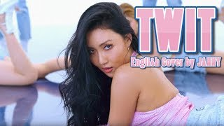 HWASA - TWIT   English Cover by JANNY